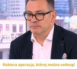 Dr Paweł Szymanowski w Dzień Dobry TVN - czy histerektomia jest zawsze konieczna?