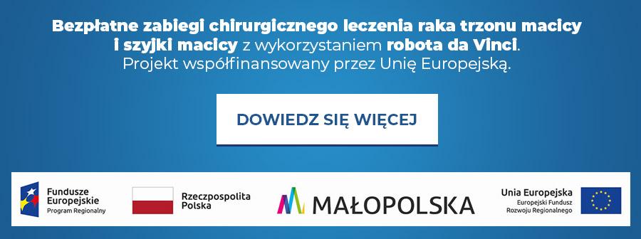 Bezpłatne zabiegi chirurgicznego leczenia raka trzonu macicy i szyjki macicy z wykorzystaniem robota da Vinci. Projekt współfinansowany przez Unię Europejską.
